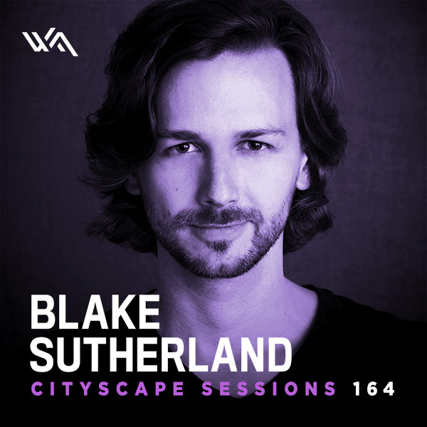Cityscape Sessions 164: Blake Sutherland