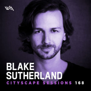 Cityscape Sessions 168: Blake Sutherland
