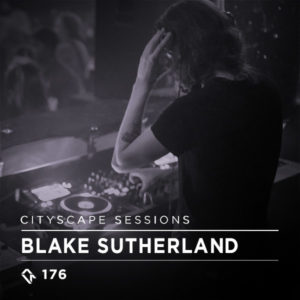 Cityscape Sessions 176: Blake Sutherland