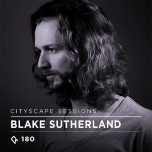 Cityscape Sessions 180: Blake Sutherland