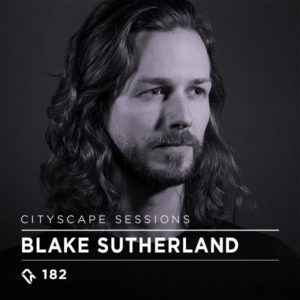 Cityscape Sessions 182: Blake Sutherland