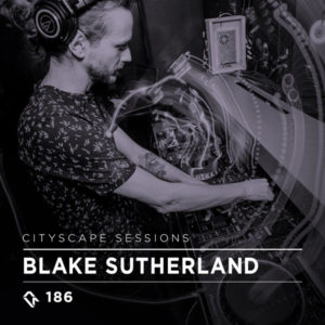 Cityscape Sessions 186: Blake Sutherland