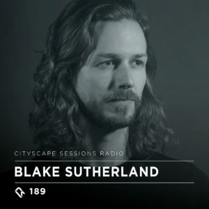 Cityscape Sessions 189: Blake Sutherland